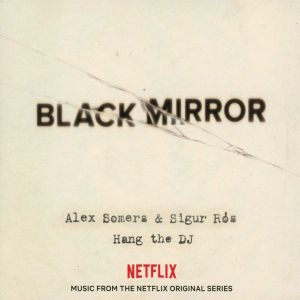 BLACK MIRROR - MUSIC FROM THE NETFLIX ORIGINAL SERIES (AUDIO CD)