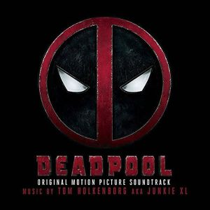 DEADPOOL - THE ORIGINAL MOTION PICTURE SOUNDTRACK (AUDIO CD)