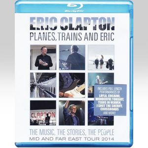 ERIC CLAPTON: PLANES, TRAINS AND ERIC (BLU-RAY)