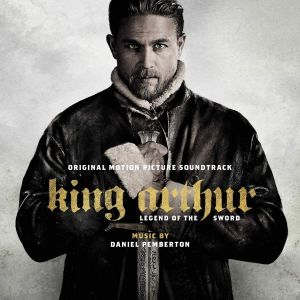 KING ARTHUR: LEGEND OF THE SWORD - ORIGINAL MOTION PICTURE SOUNDTRACK (AUDIO CD)