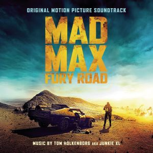 MAD MAX: FURY ROAD - THE ORIGINAL MOTION PICTURE SOUNDTRACK (AUDIO CD)