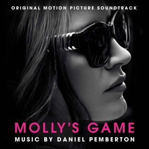 MOLLY'S GAME - ORIGINAL MOTION PICTURE SOUNDTRACK (AUDIO CD)