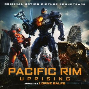 PACIFIC RIM: UPRISING - ORIGINAL MOTION PICTURE SOUNDTRACK (AUDIO CD)
