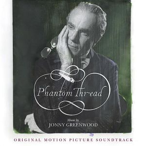 PHANTOM THREAD - ORIGINAL MOTION PICTURE SOUNDTRACK (AUDIO CD)