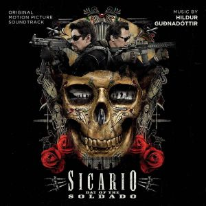 SICARIO: DAY OF THE SOLDADO - ORIGINAL MOTION PICTURE SOUNDTRACK (AUDIO CD)